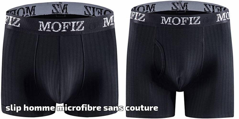 Slip homme microfibre sans couture pour 2018 -> votre comparatif | Top Lingerie Homme